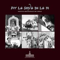 POR LA SENDA DE LA FE: FIESTAS RELIGIOSAS EN CHILE, 9789568077839