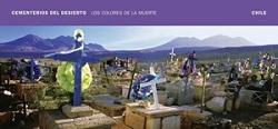 CEMENTERIOS DEL DESIERTO: LOS COLORES DE LA MUERTE, 9789563160529