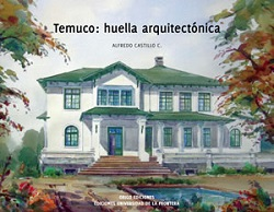 TEMUCO: HUELLA ARQUITECTóNICA, 9789562362092