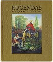 RUGENDAS: SU VIAJE POR CHILE 1834 - 1842, 9789563161236