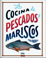 LA COCINA DE PESCADOS Y MARISCOS, 9789563161120