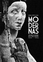 MODERNAS. HISTORIAS DE MUJERES EN EL ARTE CHILENO 1900 - 1950, 9789563161465