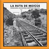 LA RUTA DE MEIGGS, 9789563161670