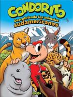 CONDORITO DESCUBRIENDO LOS ANIMALES SUDAMERICANOS, 9789563161632
