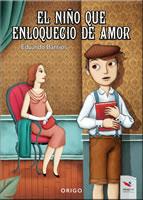 EL NIÑO QUE ENLOQUECIO DE AMOR, 9789563162400