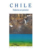 CHILE TODAVIA UN PARAISO, 9789563161687