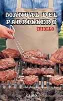 MANUAL DEL PARRILLERO CRIOLLO EDICION DE LUJO, 9789563164671