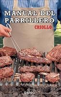 MANUAL DEL PARRILLERO CRIOLLO NUEVA EDICION, 9789563160093