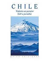 CHILE TODAVIA UN PARAISO TAPA DURA, 9789563164794