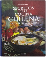 SECRETOS DE LA COCINA CHILENA SECRETS OF CHILEAN CUSINE, 9789563164855
